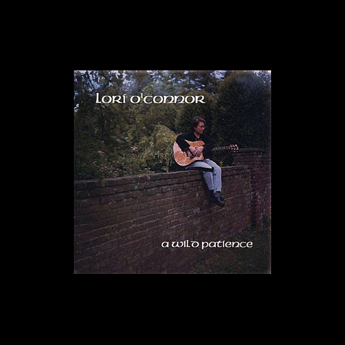 Lori O-Connor - A Wild Patience (2003-ish)